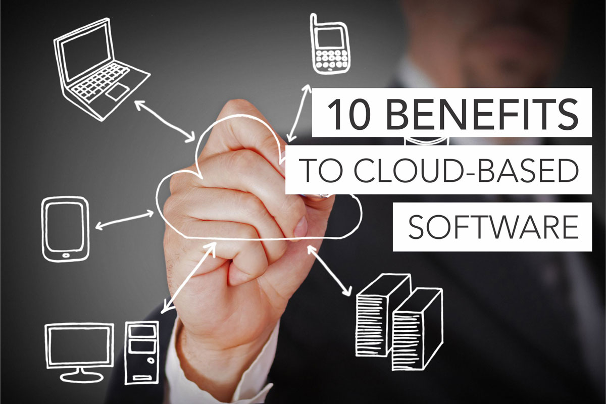 10 Benefits To Cloud-Based Software