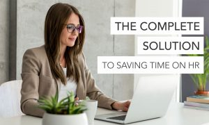 The Complete Automated Solution to Saving Time on HR